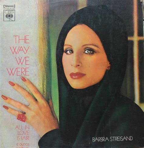 barbra streisand quotes the way we were i want the best product for my audience by barbra