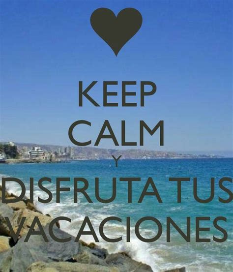 imagenes de keep calm en ingles 17 best images about felices vacaciones on pinterest do