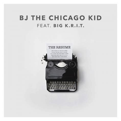 Big W Resume by Bj The Chicago Kid Big K R I T Offer Up Quot The Resume Quot