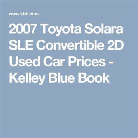 kelley blue book used cars value calculator 2007 chevrolet suburban electronic valve timing 17 best ideas about toyota solara on toyota solara convertible toyota 2000gt and