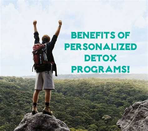 And Detox Programs In by Why Personalized And Detox Programs