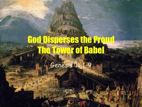 tower of babel genesis god disperses the proud the tower of babel genesis 11 1 9