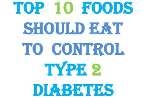 10 Foods Should Eat More by Top 10 Foods Should Eat To Type 2 Diabetes