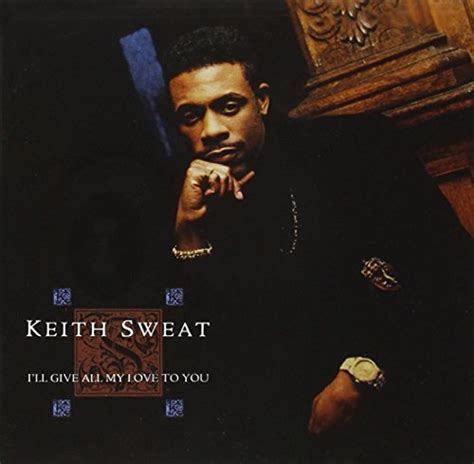 my lyrics keith sweat keith sweat make you sweat lyrics genius lyrics
