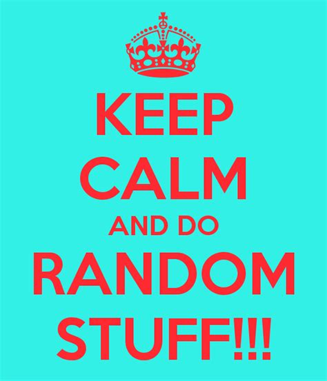 pictures of stuff keep calm and do random stuff poster rosie keep
