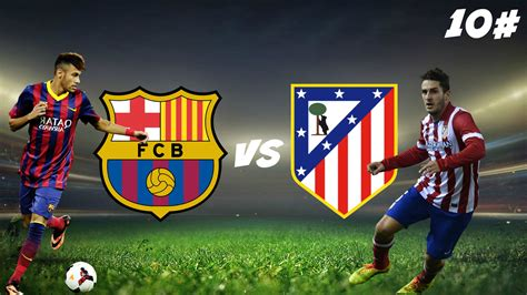 barcelona vs tv schedule and live streaming barcelona vs atletico
