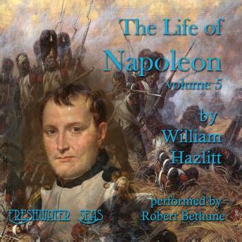 napoleon bonaparte biography book free download the life of napoleon volume 5 audio book by william