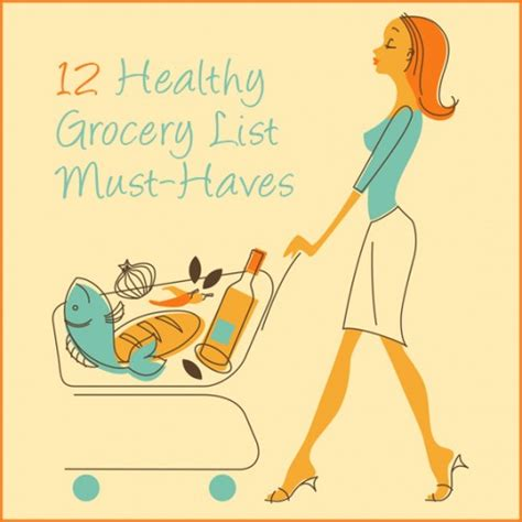 Must Haves For 2007 Your Shopping List by 12 Healthy Grocery List Must Haves Get Healthy U