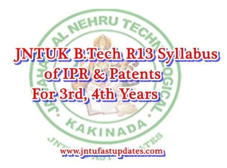 Jntuk Mba 4th Sem Results 2015 Manabadi by Jntuk B Tech R13 Syllabus Of Ipr Patents For 3rd 4th Years