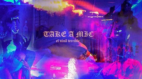 el nio terrible y take a mic el ni 241 o terrible lyrics genius lyrics