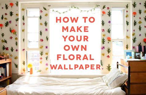 dorm wallpaper i like fall diy blog diy dorm room decor floral wallpaper