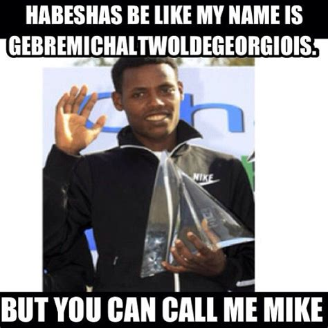 Ethiopian Meme - 26 best images about habesha humor on pinterest seasons