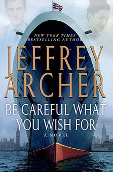 Jeffrey Archer Be Careful What You Wish For Buku Import jeffrey archer books jeffrey archer s the clifton chronicles series of novels