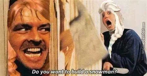 Do You Want To Build A Snowman Meme - do you want to build a snowman by robotdude45 meme center