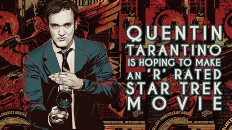 quentin tarantino film recommendations quentin tarantino is hoping to make an r rated star trek