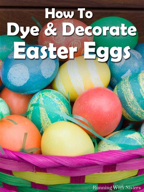 how to dye and decorate easter eggs running with sisters