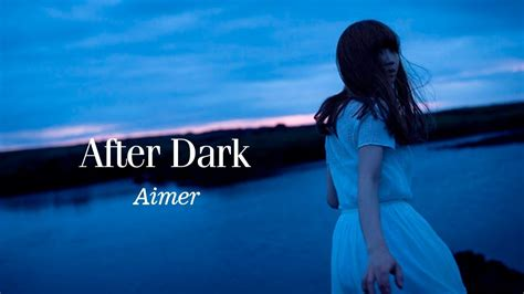 aimer after dark download download aimer after rain mp3 mp4 3gp flv download