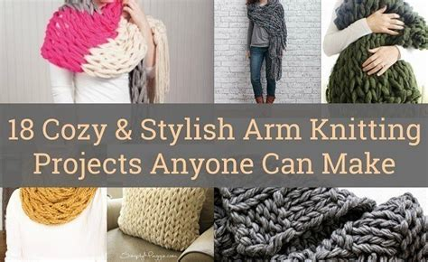 how do you end a knitting project 18 cozy stylish arm knitting projects anyone can make