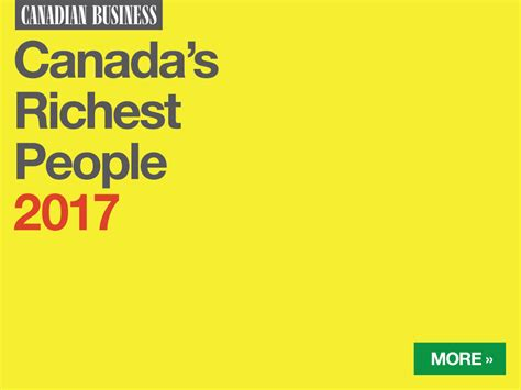 Canada Mba Rankings 2017 by Canada S Richest 2017 The Top 25 Richest Canadians