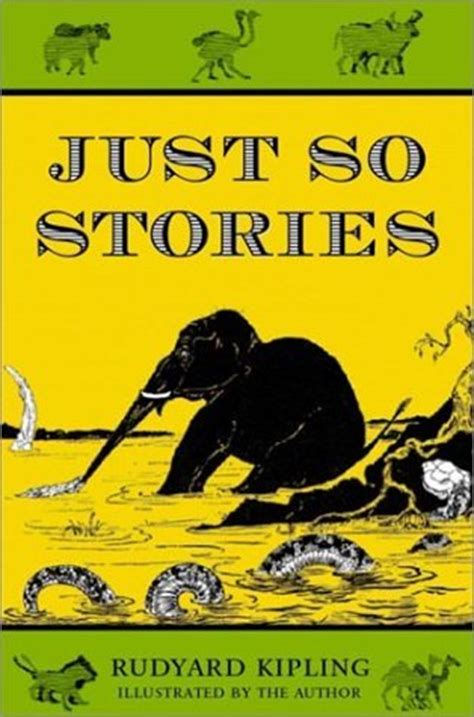 just so stories just so stories by rudyard kipling reviews discussion bookclubs lists