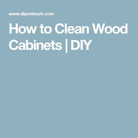 how to clean wood cabinets best 25 cleaning wood cabinets ideas on wood