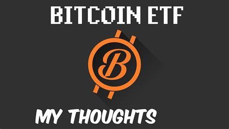 bitcoin etf bitcoin etf not approved my thoughts youtube