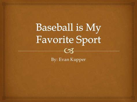 Sport Is My baseball is my favorite sport