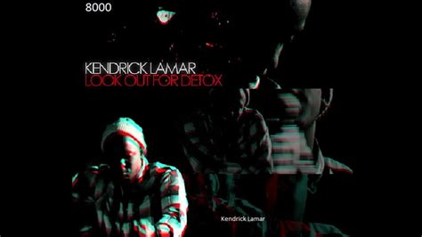 Detox Kendrick Lyrics by Kendrick Lamar Look Out For Detox Feat Dr Dre Lyrics