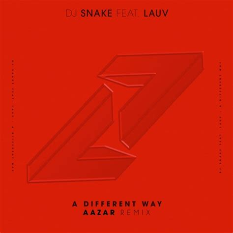download mp3 dj snake feat lauv a different way dj snake ft lauv a different way aazar remix