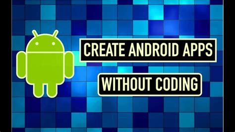make android apps without coding the mobile update - Make Android App