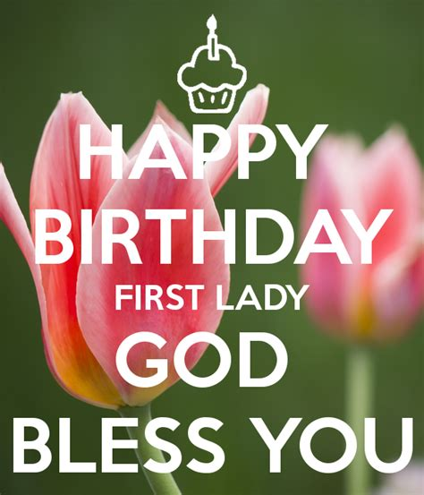 imagenes de happy birthday god bless happy birthday first lady god bless you poster