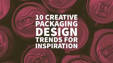 design inspiration group inc 10 creative packaging design trends for inspiration