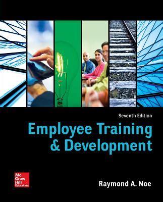 Pdf Employee Development Raymond Noe by 9780078112850 Employee And Development Raymond