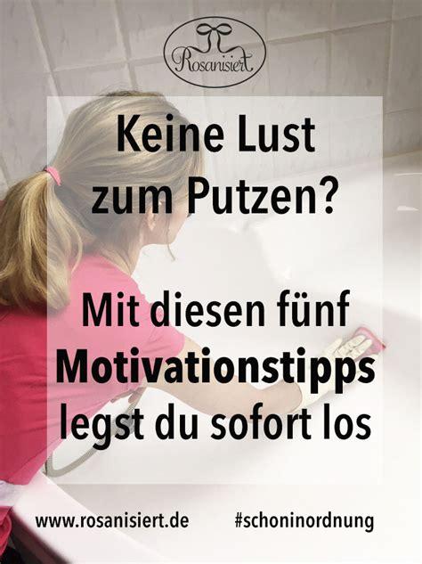 Tipps Putzen by Keine Lust Zu Putzen F 252 Nf Tipps F 252 R Mehr Motivation Beim