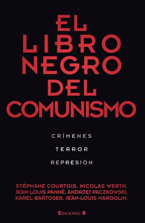 libro historia criminal del comunismo el comunismo quot mata mata quot hombre en camino