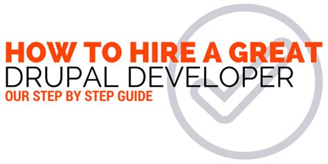 drupal theme development step by step how to hire a great drupal developer a step by step guide