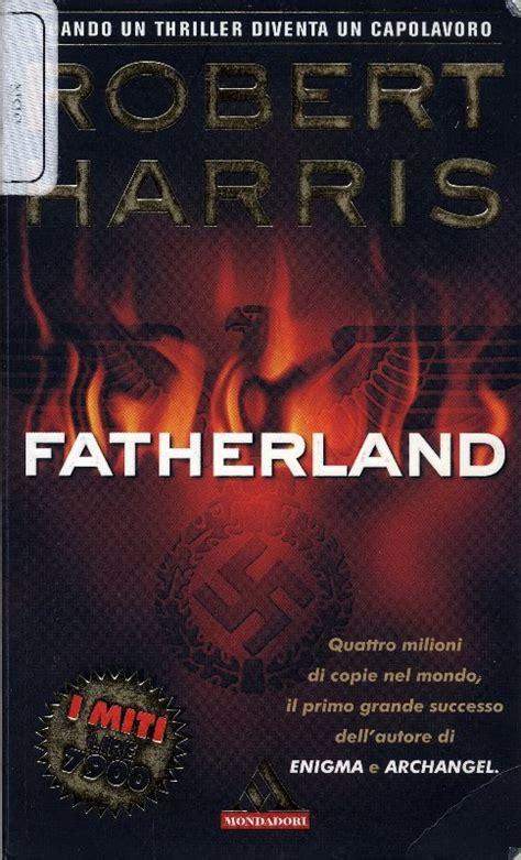 libro fatherland quando il rosso 232 nero fatherland 171 il tempo di leggere