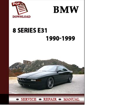 bmw 8 series e31 1990 1999 workshop service repair manuals pdf down