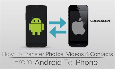 app to transfer contacts from android to iphone how to move data from android to iphone contacts photos hack and technology