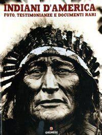 libreria san busto arsizio indiani d america foto testimonianze e documenti rari