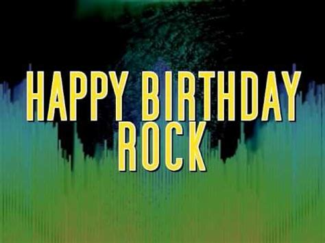 happy birthday images with rock happy birthday rock pitocco05 original youtube