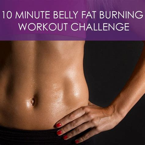 10 minute belly burning workout challenge best workout workout and burn belly