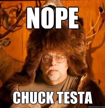 Nope Chuck Testa Meme - canadian street gang nope chuck testa nope quickmeme