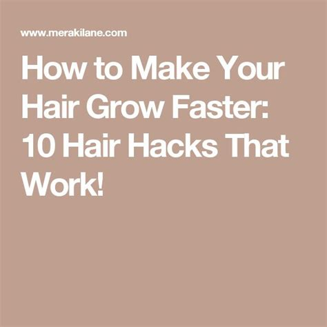how to make your hair grow faster than ever 1 inch in a week how to make your hair grow faster 10 hair hacks that work