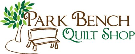 park bench quilt shop what s new
