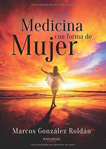 la bac publica un libro de pensamientos espirituales medicina con forma de mujer una novela espiritual que inspira e invita a vivir