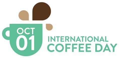 Day Coffee o dia internacional do caf 233 comemora a diversidade a