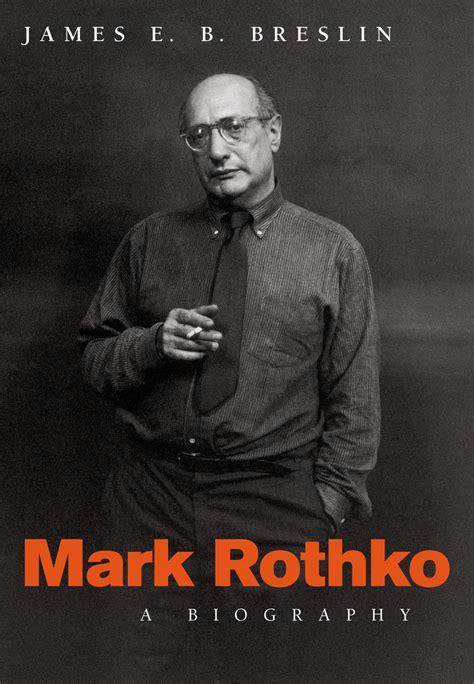 biography book length mark rothko a biography breslin