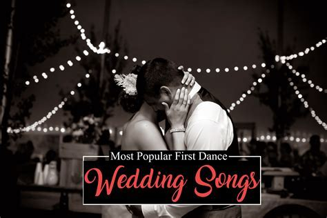 Most Popular First Dance Wedding Songs