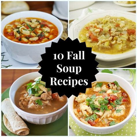 10 fall soup recipes for these chilly days soup recipes for the crockpot or for the stove top